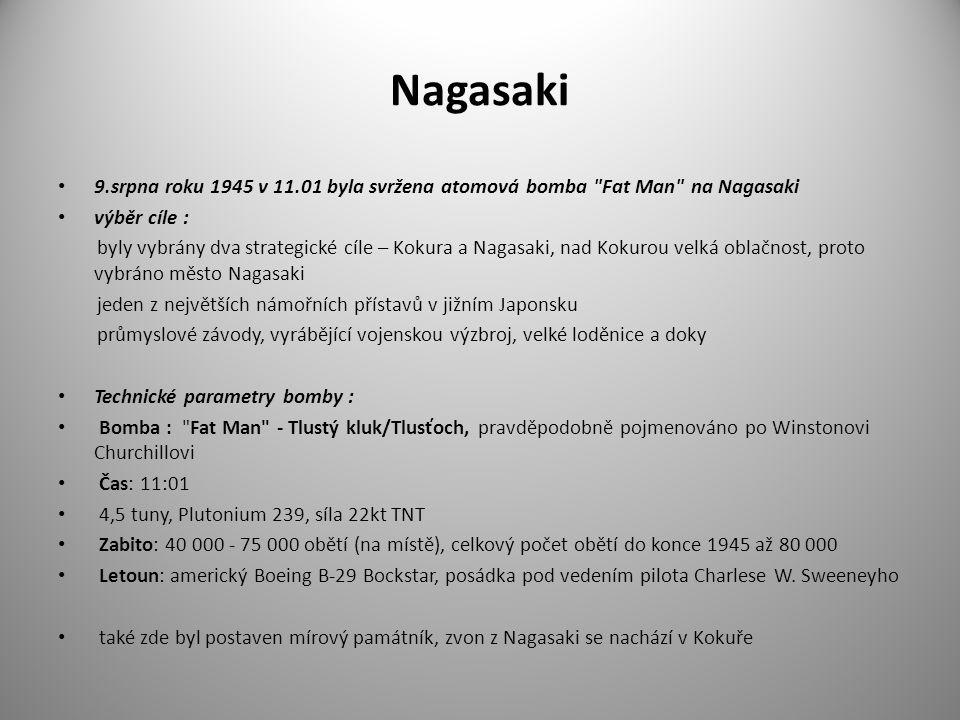 Nagasaki 9.srpna roku 1945 v 11.01 byla svržena atomová bomba