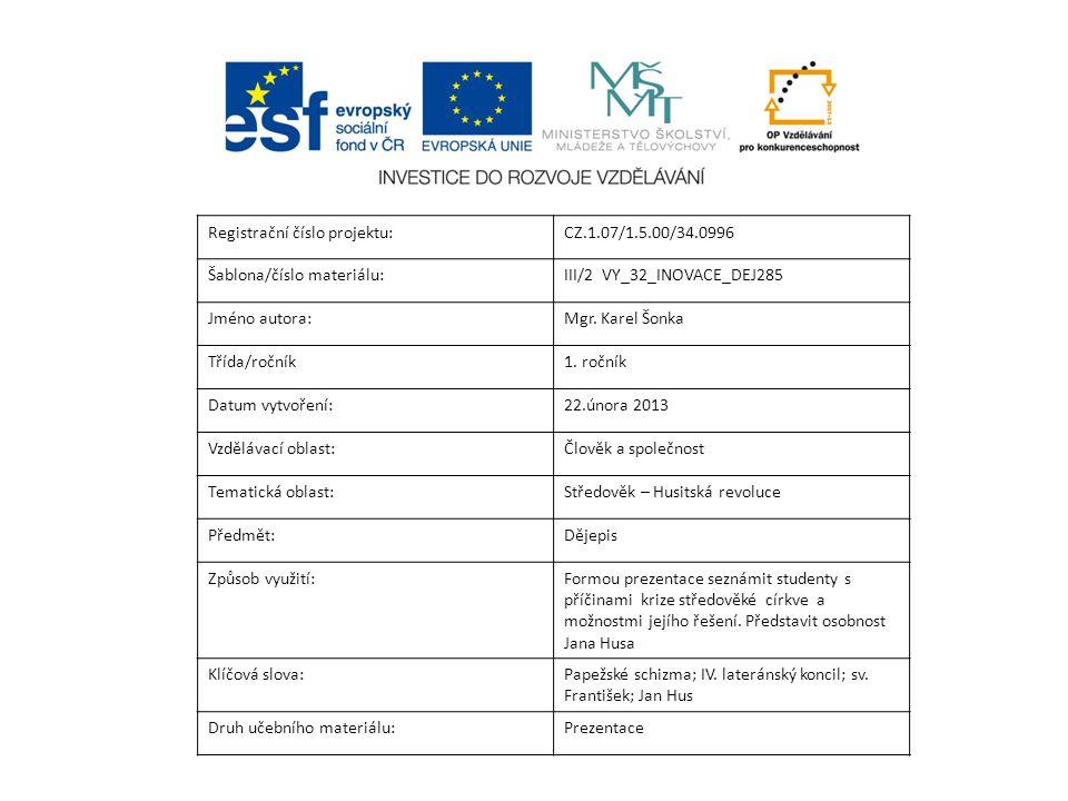 Registrační číslo projektu:CZ.1.07/1.5.00/34.0996 Šablona/číslo materiálu:III/2 VY_32_INOVACE_DEJ285 Jméno autora:Mgr.