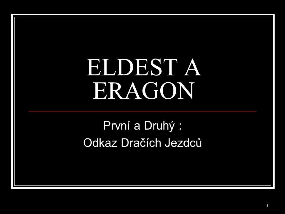 2 Děj ERAGONA (Výtah) E ragon dospívá na strýcově farmě s bratrancem Roranem v zemi Alagésii.