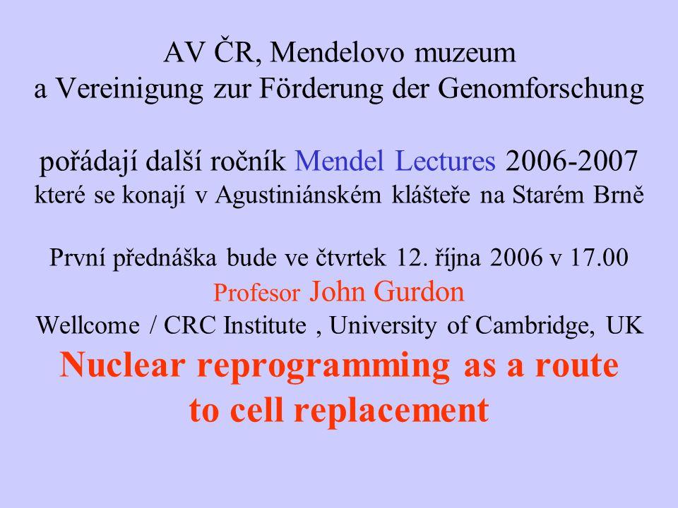 AV ČR, Mendelovo muzeum a Vereinigung zur Förderung der Genomforschung pořádají další ročník Mendel Lectures 2006-2007 které se konají v Agustiniánské