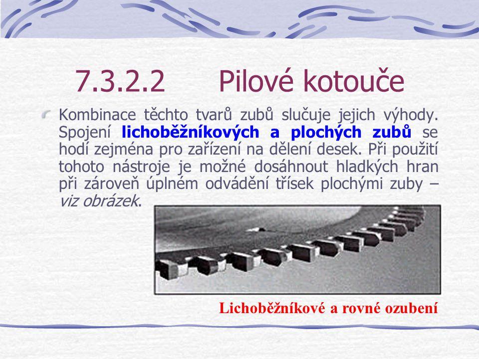 7.3.2.2Pilové kotouče U lichoběžníkového ozubení jsou hřbety zubů oboustranně zkoseny. Provádějí se s ním především hladké řezy plastů nebo lakovaných