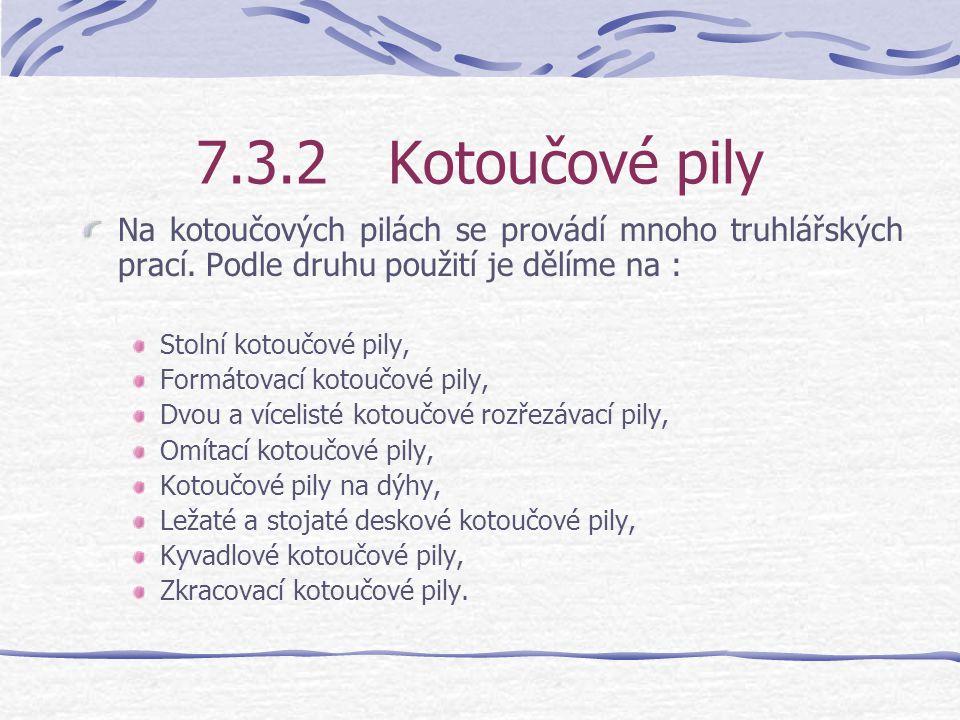 7.3.2Kotoučové pily Na kotoučových pilách se provádí mnoho truhlářských prací.