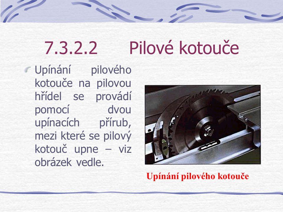 7.3.2.2Pilové kotouče Ostření pájených pilových kotoučů se provádí na ostřičkách. Protože truhlář často nemá pro různé tvary zubů potřebné pomůcky a s