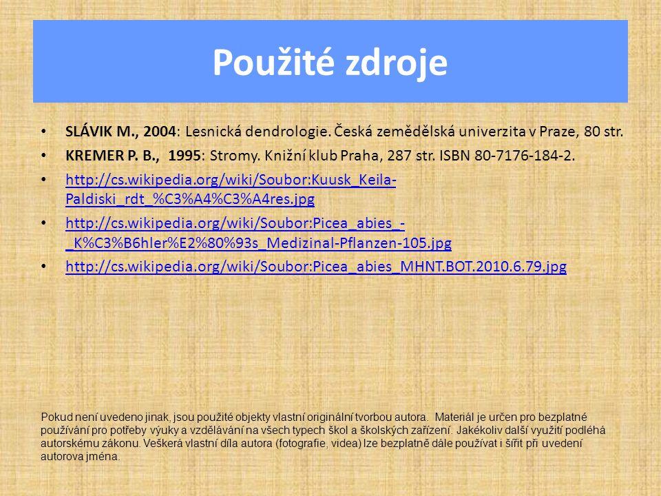 Použité zdroje SLÁVIK M., 2004: Lesnická dendrologie.
