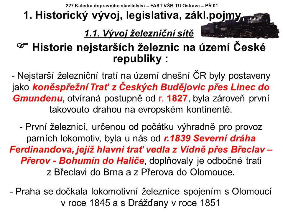  Historie nejstarších železnic na území České republiky : 1.1. Vývoj železniční sítě 1839 1845