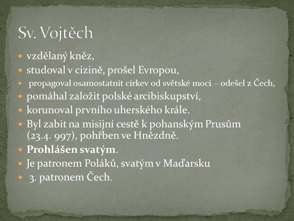 vzdělaný kněz, studoval v cizině, prošel Evropou, propagoval osamostatnit církev od světské moci – odešel z Čech, pomáhal založit polské arcibiskupství, korunoval prvního uherského krále.