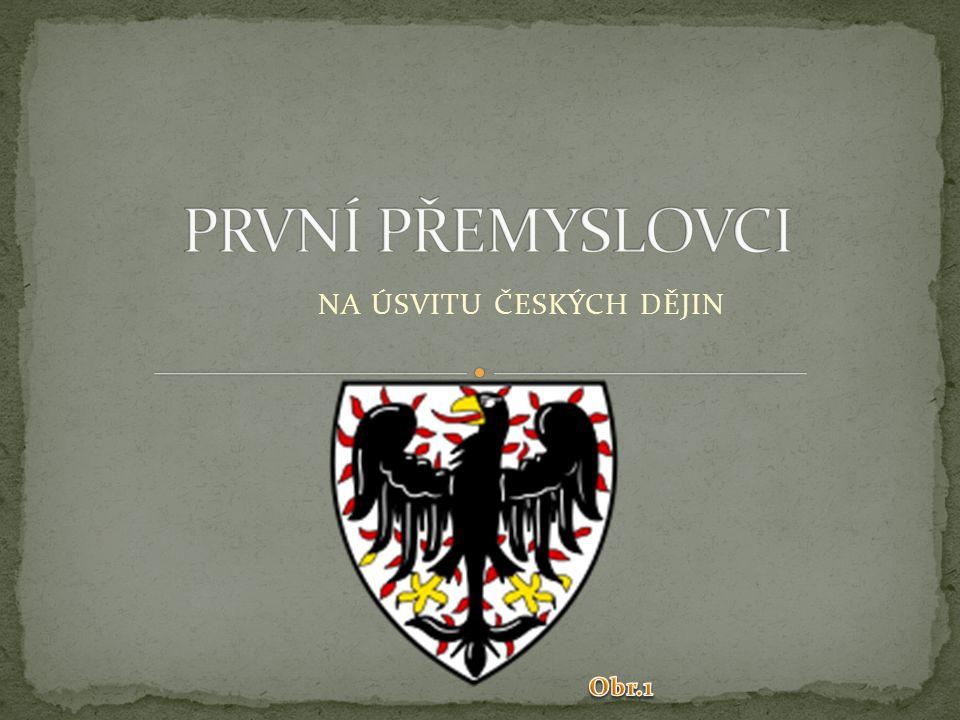 prvním historicky doloženým PŘEMYSLOVSKÝM KNÍŽETEM původně podřízen moravskému SVATOPLUKOVI s manželkou Ludmilou přijal také KŘEST (od Metoděje) 1.
