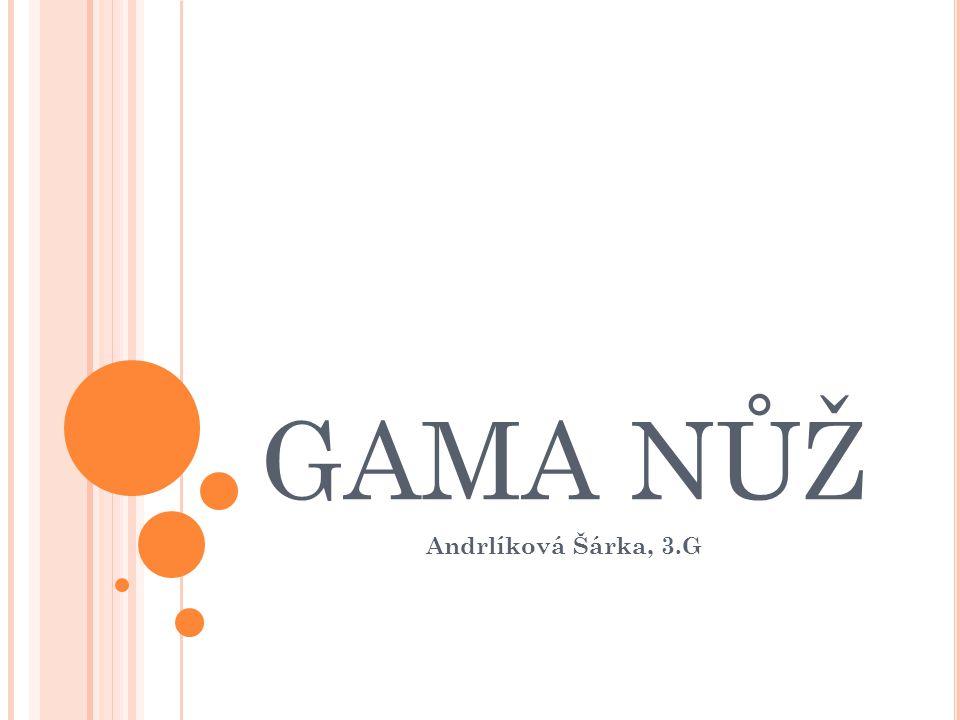 GAMA NŮŽ Andrlíková Šárka, 3.G