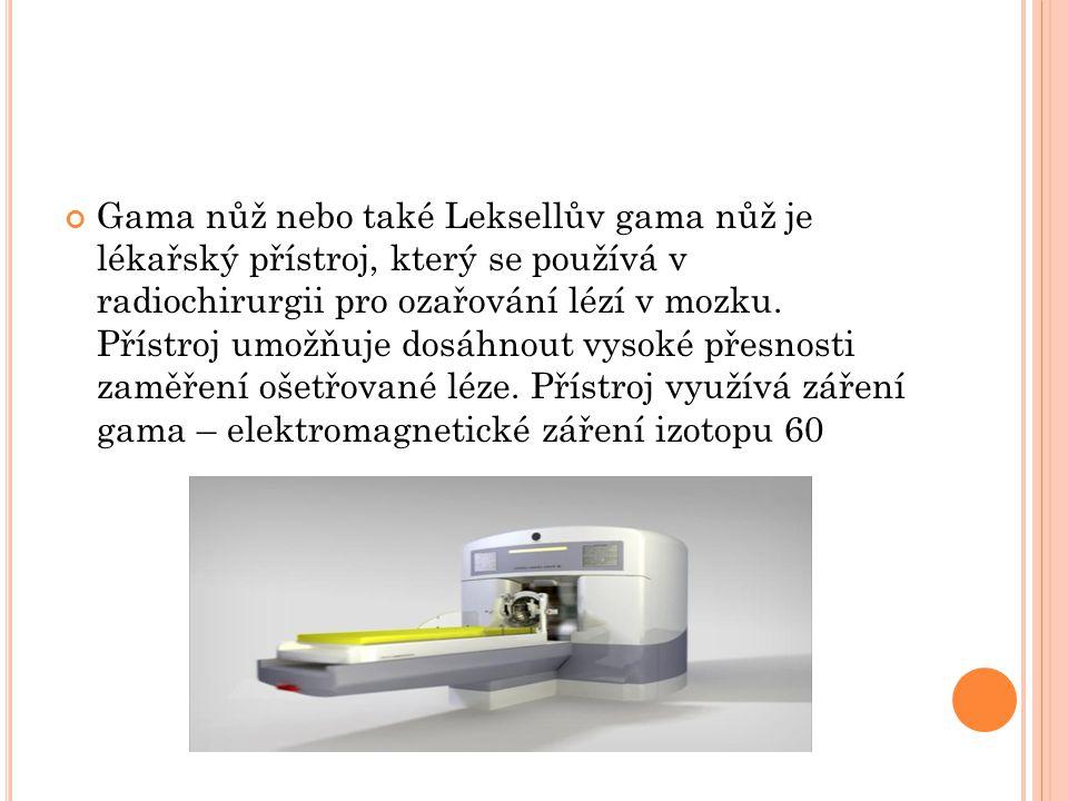 Gama nůž nebo také Leksellův gama nůž je lékařský přístroj, který se používá v radiochirurgii pro ozařování lézí v mozku. Přístroj umožňuje dosáhnout
