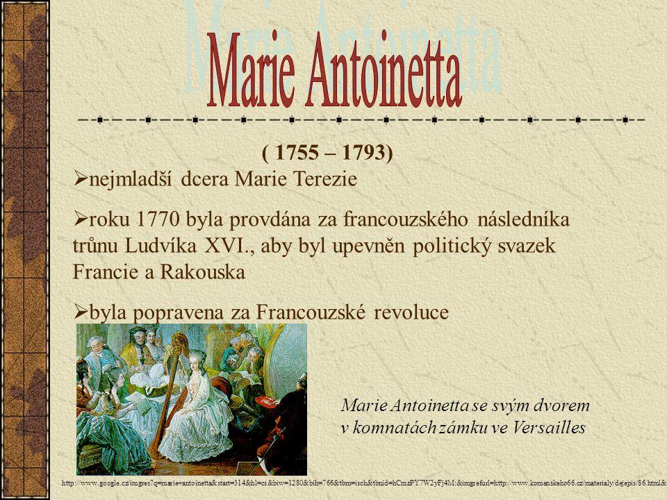 ( 1755 – 1793) Marie Antoinetta se svým dvorem v komnatách zámku ve Versailles  nejmladší dcera Marie Terezie  roku 1770 byla provdána za francouzsk