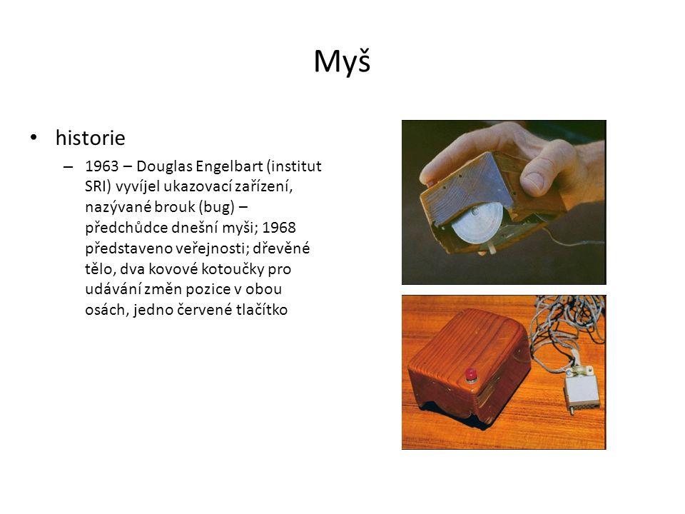 Myš historie – 1963 – Douglas Engelbart (institut SRI) vyvíjel ukazovací zařízení, nazývané brouk (bug) – předchůdce dnešní myši; 1968 představeno veř