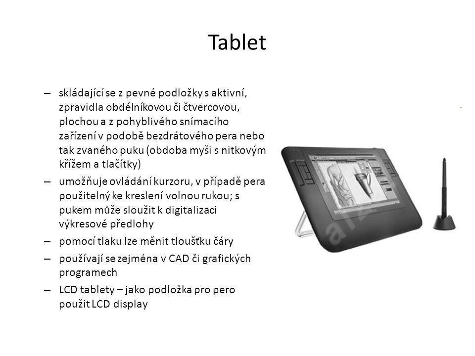 Tablet – skládající se z pevné podložky s aktivní, zpravidla obdélníkovou či čtvercovou, plochou a z pohyblivého snímacího zařízení v podobě bezdrátov