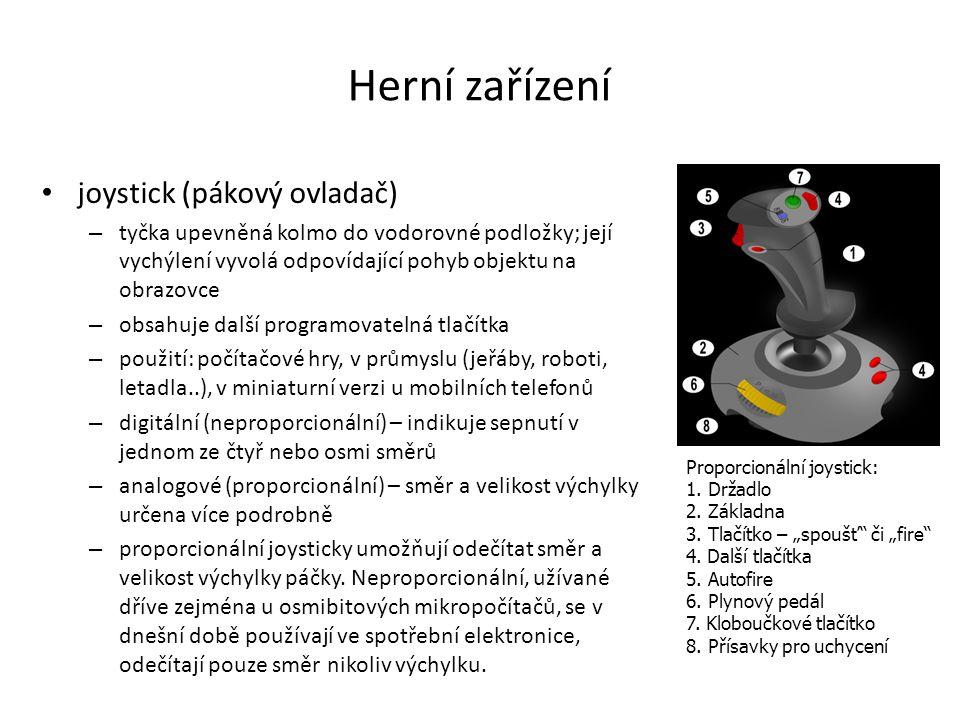Herní zařízení joystick (pákový ovladač) – tyčka upevněná kolmo do vodorovné podložky; její vychýlení vyvolá odpovídající pohyb objektu na obrazovce –