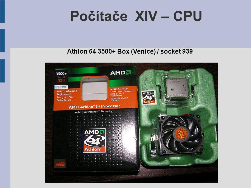 Počítače XIV – CPU Athlon 64 3500+ Box (Venice) / socket 939