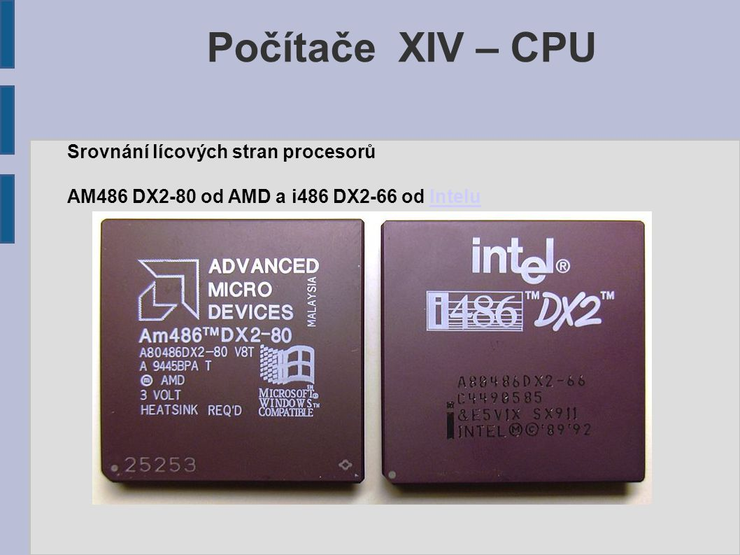 Počítače XIV – CPU Srovnání lícových stran procesorů AM486 DX2-80 od AMD a i486 DX2-66 od InteluIntelu