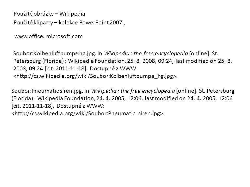 Použité obrázky – Wikipedia Použité kliparty – kolekce PowerPoint 2007., Soubor:Kolbenluftpumpe hg.jpg. In Wikipedia : the free encyclopedia [online].