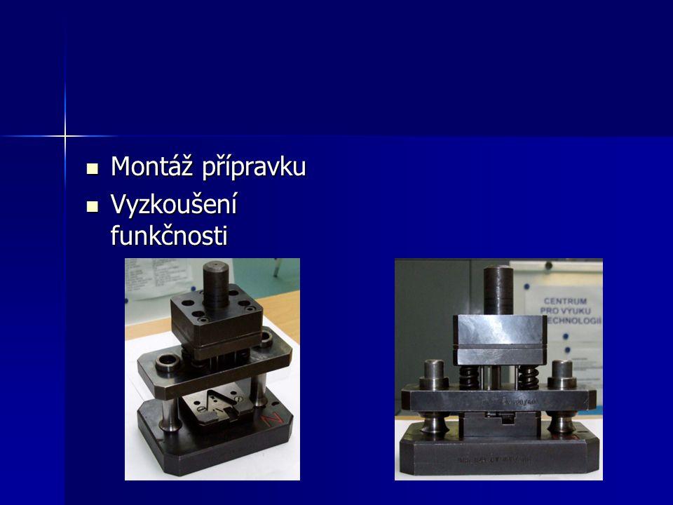 Montáž přípravku Montáž přípravku Vyzkoušení funkčnosti Vyzkoušení funkčnosti