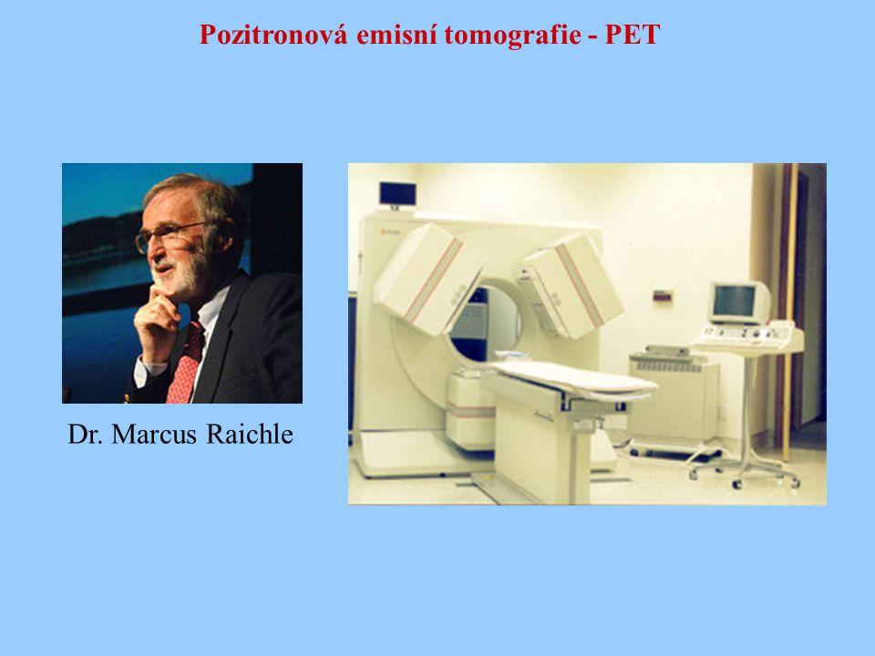 Pozitronová emisní tomografie - PET Dr. Marcus Raichle