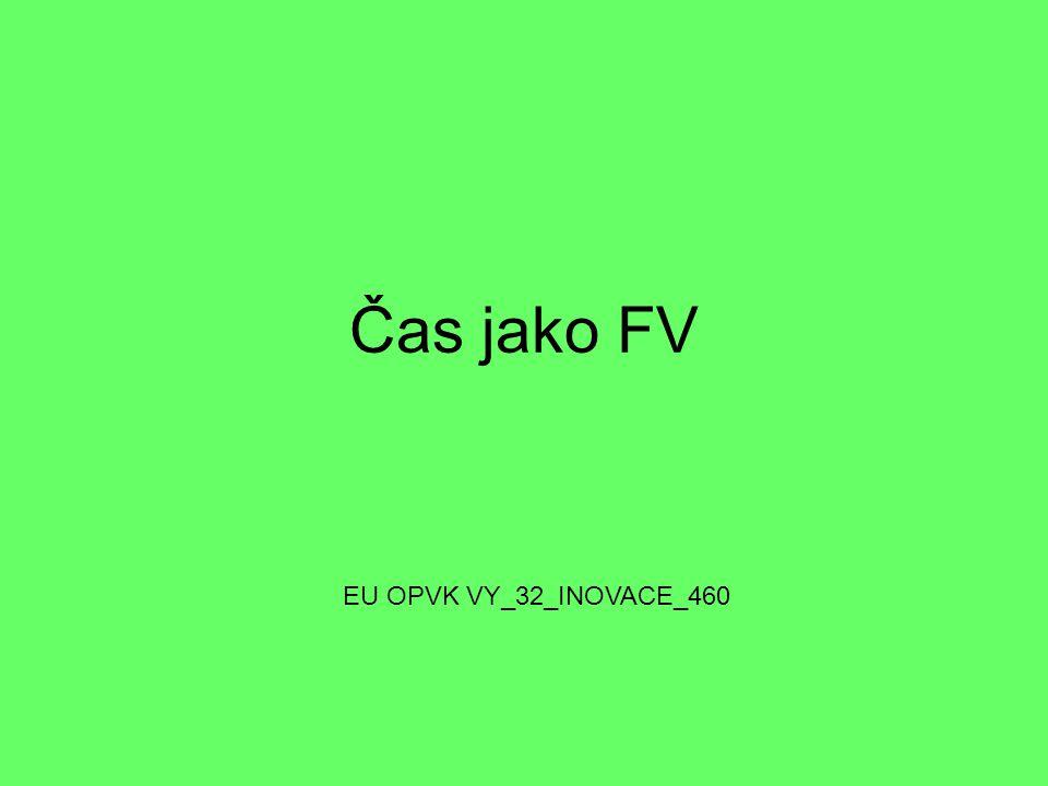 Čas jako FV EU OPVK VY_32_INOVACE_460