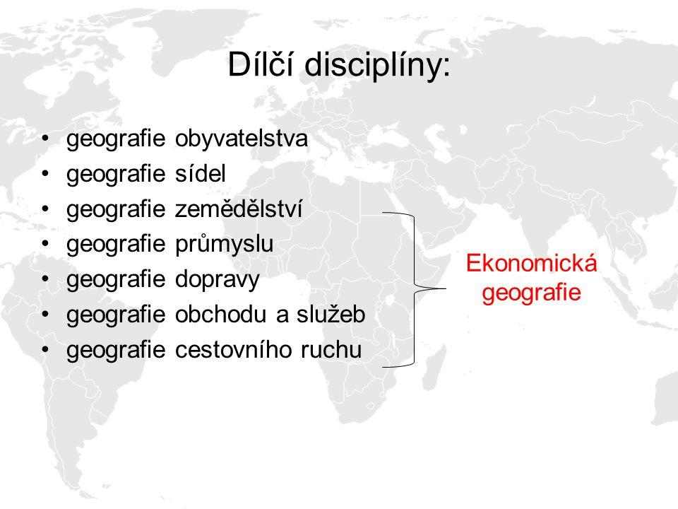 Dílčí disciplíny: geografie obyvatelstva geografie sídel geografie zemědělství geografie průmyslu geografie dopravy geografie obchodu a služeb geografie cestovního ruchu Ekonomická geografie