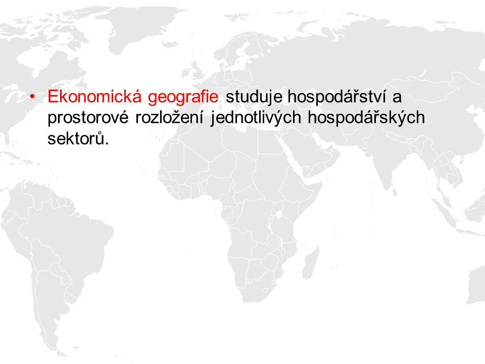 Ekonomická geografie studuje hospodářství a prostorové rozložení jednotlivých hospodářských sektorů.