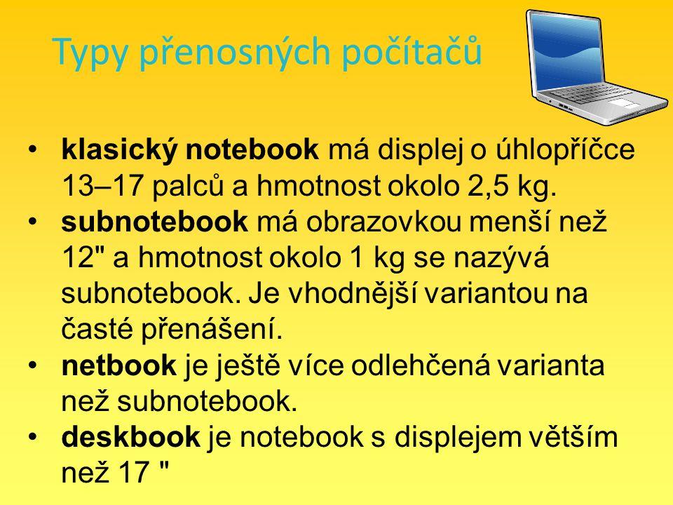 klasický notebook má displej o úhlopříčce 13–17 palců a hmotnost okolo 2,5 kg. subnotebook má obrazovkou menší než 12