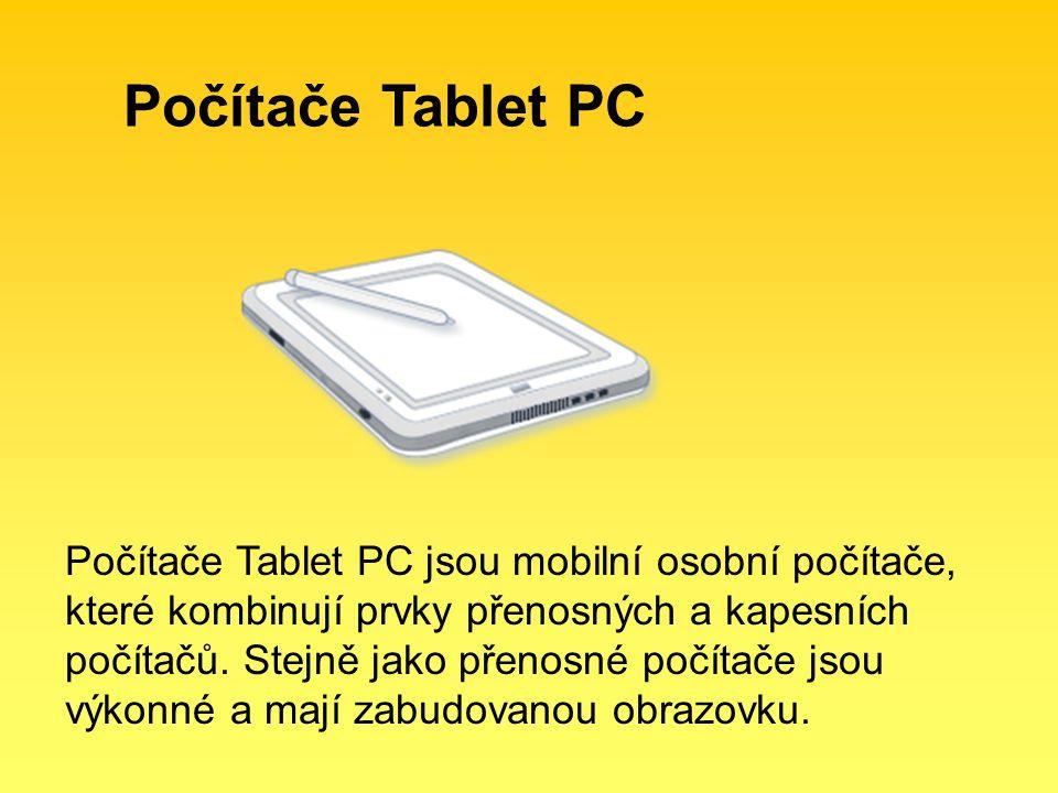 Počítače Tablet PC Počítače Tablet PC jsou mobilní osobní počítače, které kombinují prvky přenosných a kapesních počítačů. Stejně jako přenosné počíta