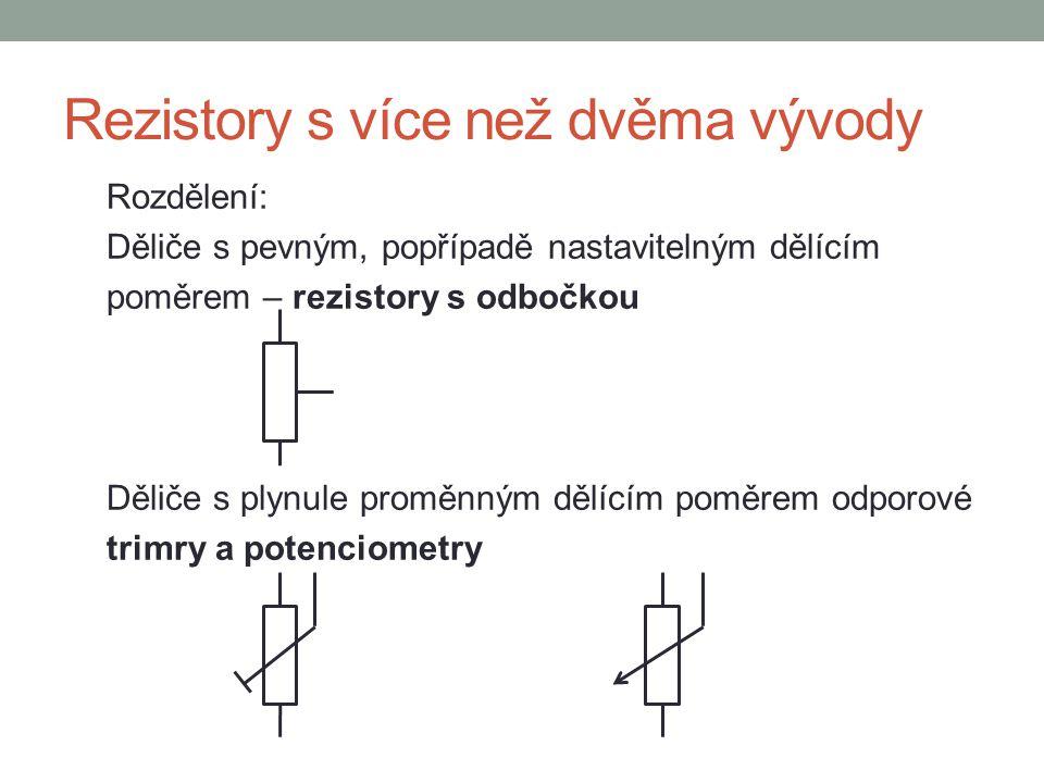 Rezistory s více než dvěma vývody Rozdělení: Děliče s pevným, popřípadě nastavitelným dělícím poměrem – rezistory s odbočkou Děliče s plynule proměnný