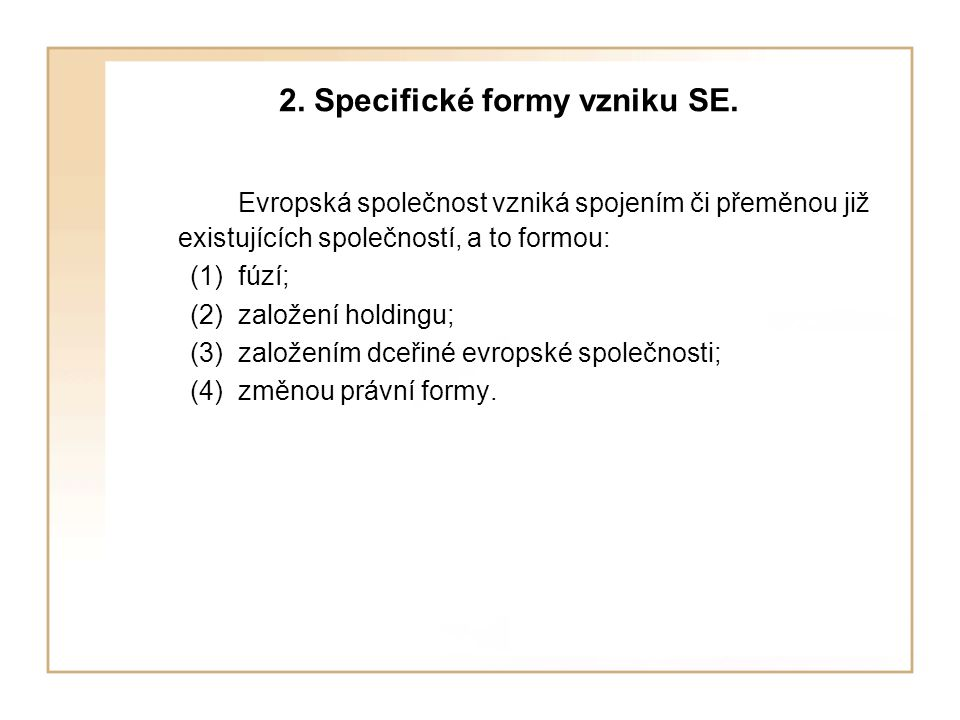 2.Specifické formy vzniku SE.