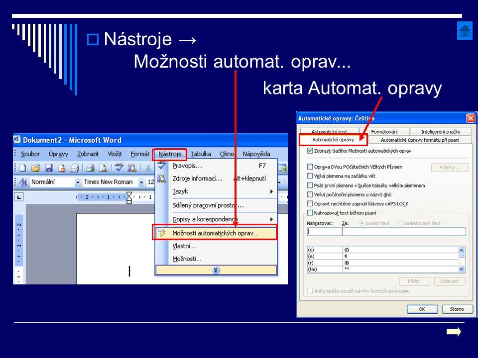  Nástroje → Možnosti automat. oprav... karta Automat. opravy