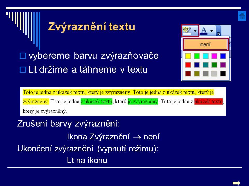 Zvýraznění textu vvybereme barvu zvýrazňovače LLt držíme a táhneme v textu Zrušení barvy zvýraznění: Ikona Zvýraznění  není Ukončení zvýraznění (