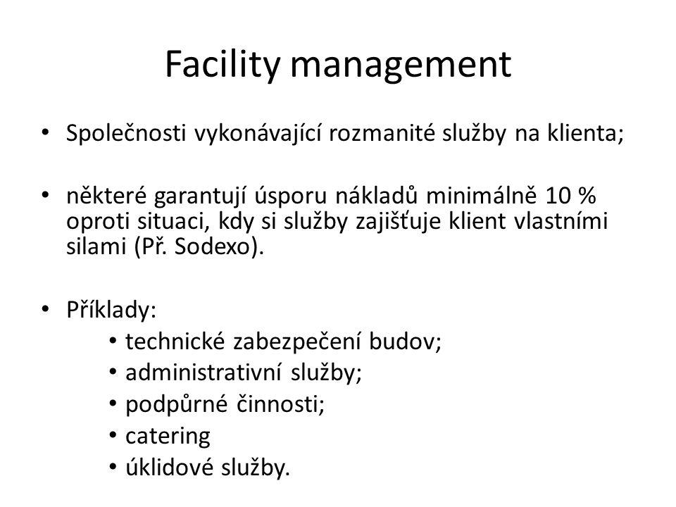 Facility management Společnosti vykonávající rozmanité služby na klienta; některé garantují úsporu nákladů minimálně 10 % oproti situaci, kdy si služby zajišťuje klient vlastními silami (Př.