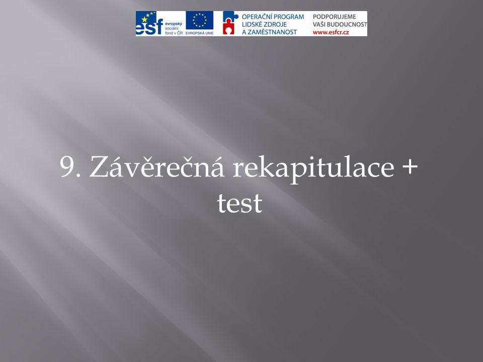 9. Závěrečná rekapitulace + test