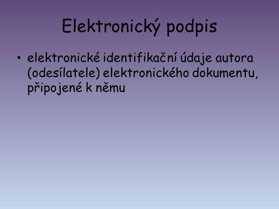 Elektronický podpis elektronické identifikační údaje autora (odesílatele) elektronického dokumentu, připojené k němu