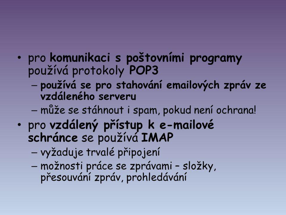 pro komunikaci s poštovními programy používá protokoly POP3 – používá se pro stahování emailových zpráv ze vzdáleného serveru – může se stáhnout i spa