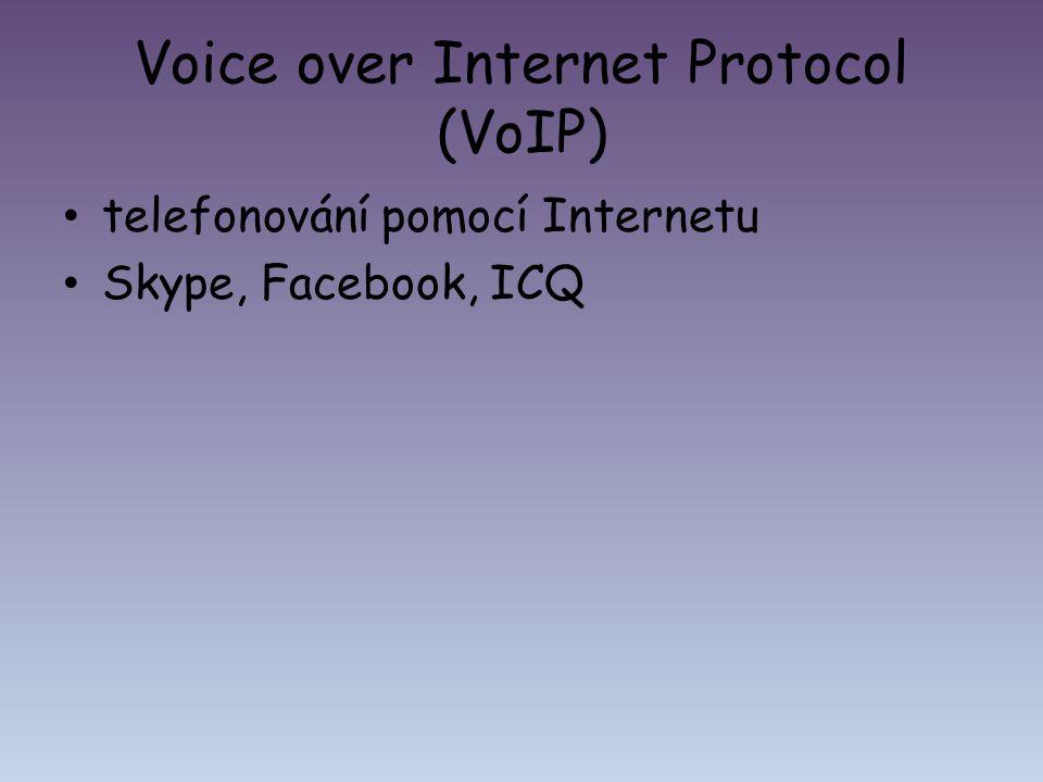 Voice over Internet Protocol (VoIP) telefonování pomocí Internetu Skype, Facebook, ICQ