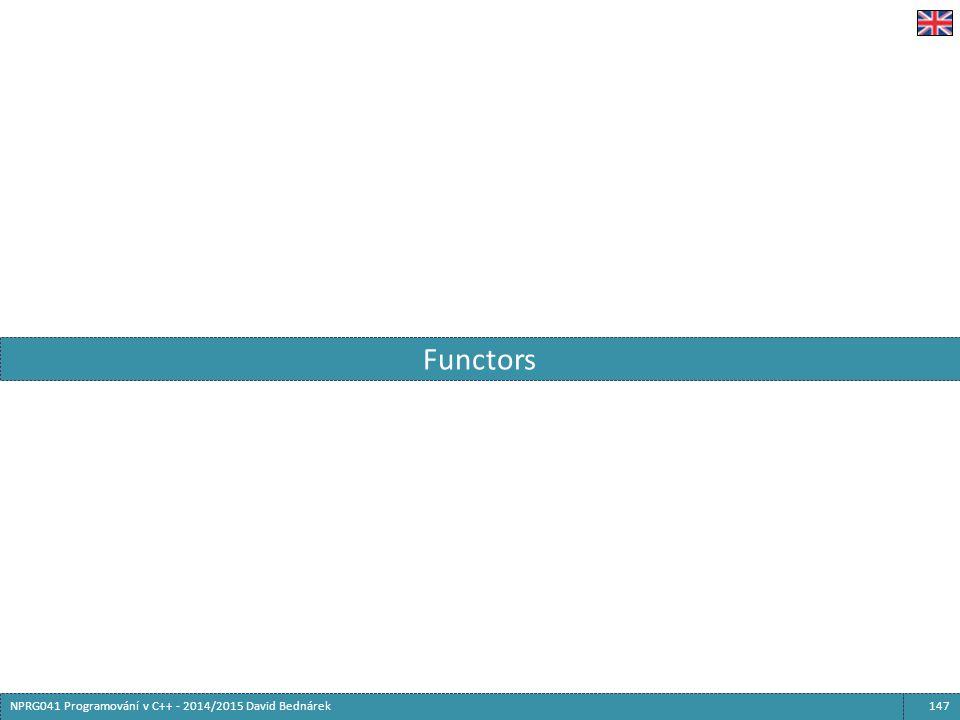 147NPRG041 Programování v C++ - 2014/2015 David Bednárek Functors