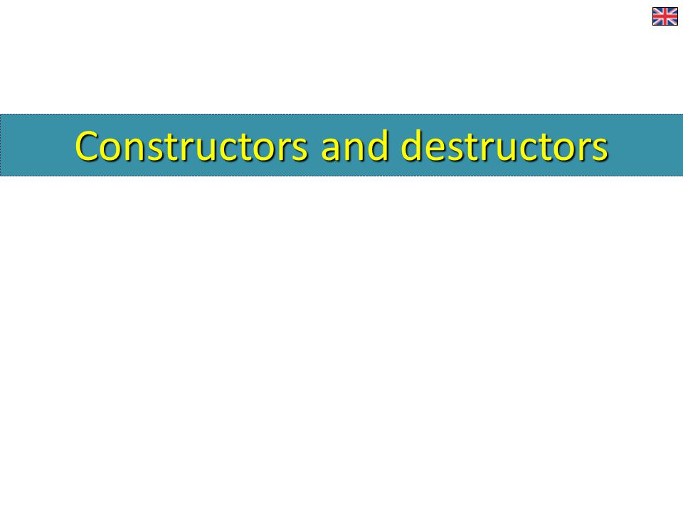 Constructors and destructors Constructors and Destructors