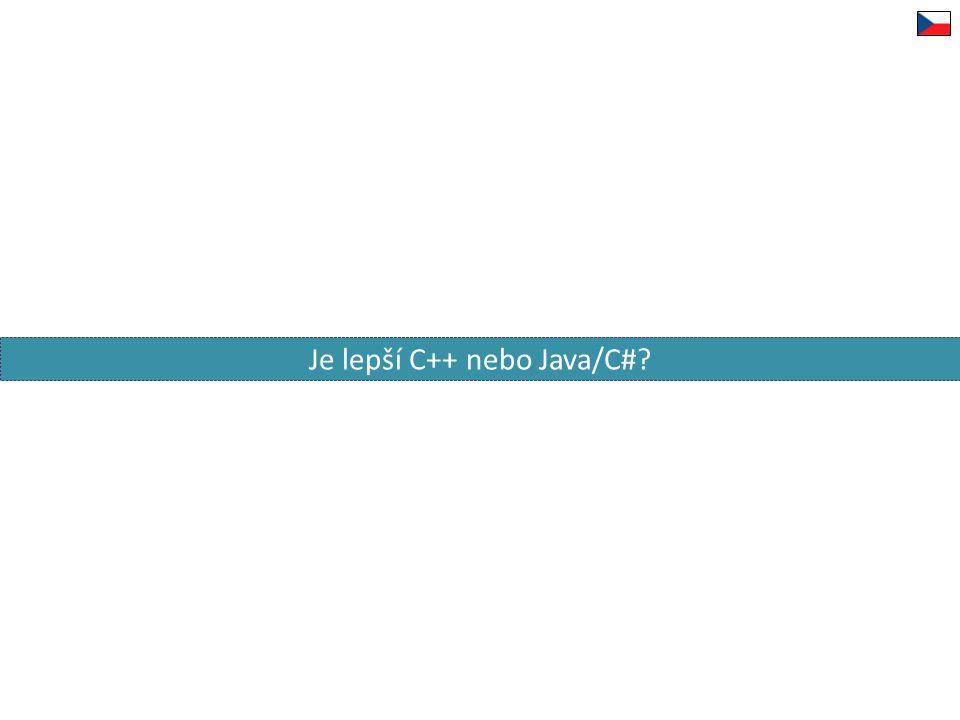 Je lepší C++ nebo Java/C#?