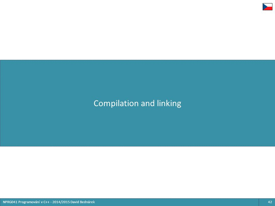 42NPRG041 Programování v C++ - 2014/2015 David Bednárek Compilation and linking