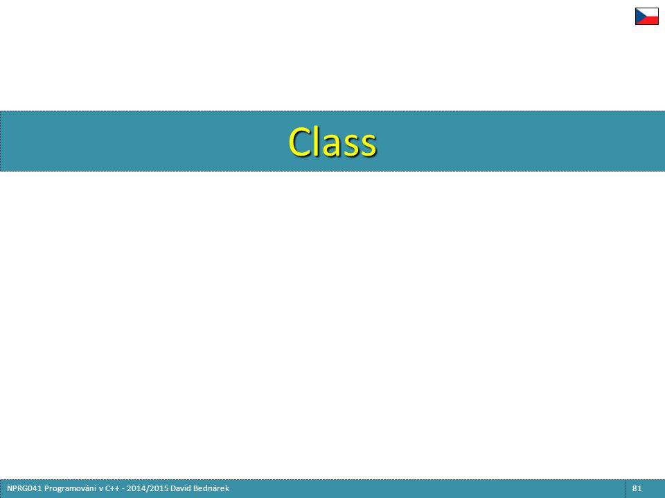 Class 81NPRG041 Programování v C++ - 2014/2015 David Bednárek