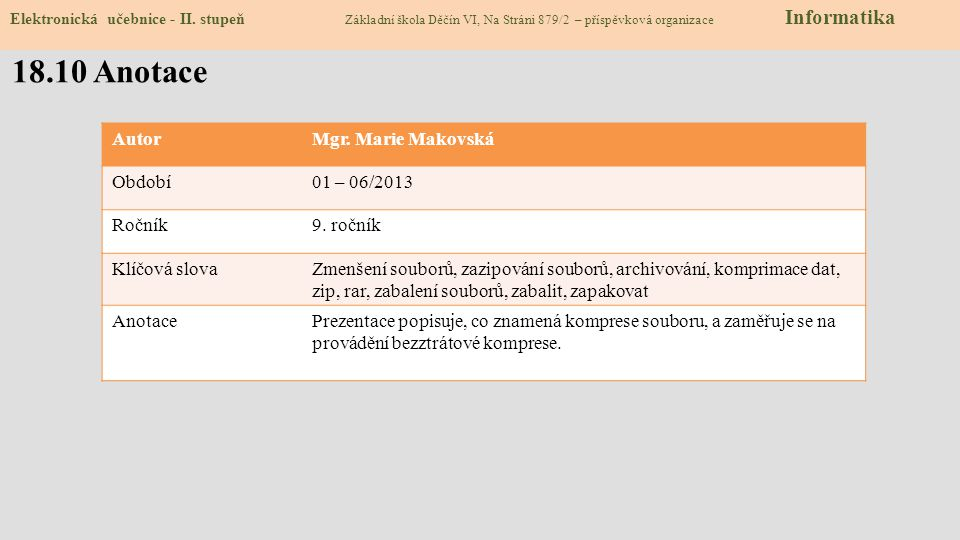 18.10 Anotace AutorMgr. Marie Makovská Období01 – 06/2013 Ročník9.