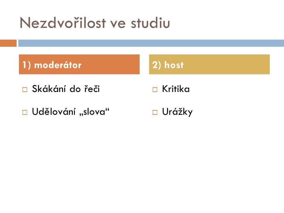 """Nezdvořilost ve studiu  Skákání do řeči  Udělování """"slova""""  Kritika  Urážky 1) moderátor2) host"""
