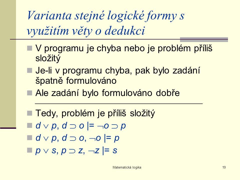 Varianta stejné logické formy s využitím věty o dedukci V programu je chyba nebo je problém příliš složitý Je-li v programu chyba, pak bylo zadání špa