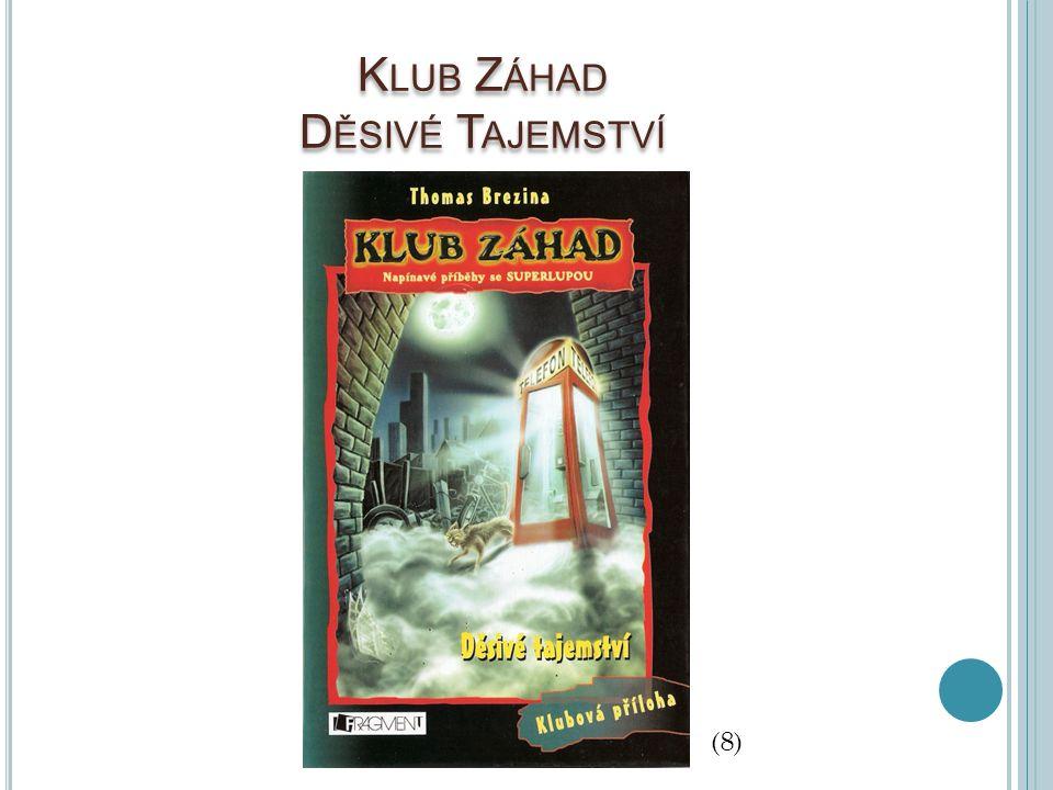 K LUB Z ÁHAD D ĚSIVÉ T AJEMSTVÍ (8)