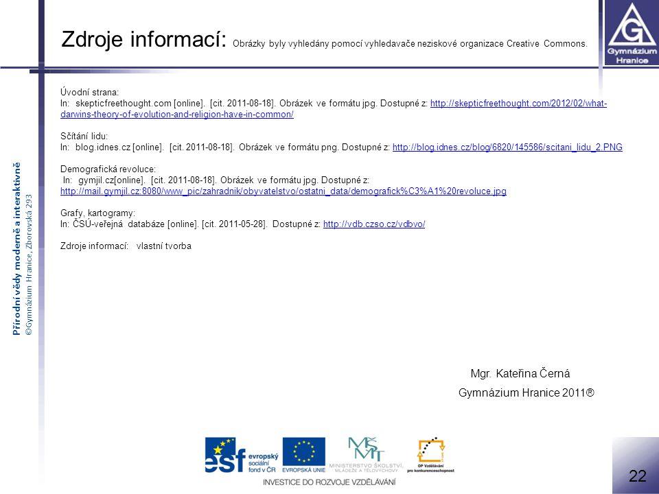 Přírodní vědy moderně a interaktivně ©Gymnázium Hranice, Zborovská 293 Úvodní strana: In: skepticfreethought.com [online]. [cit. 2011-08-18]. Obrázek
