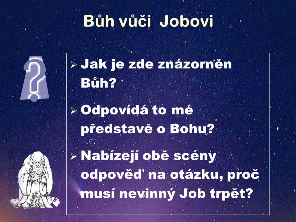 B ů h v ůč i Jobovi  Jak je zde znázorněn Bůh. Odpovídá to mé představě o Bohu.