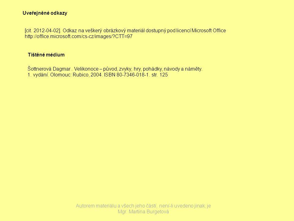 Uveřejněné odkazy [cit. 2012-04-02]. Odkaz na veškerý obrázkový materiál dostupný pod licencí Microsoft Office http://office.microsoft.com/cs-cz/image