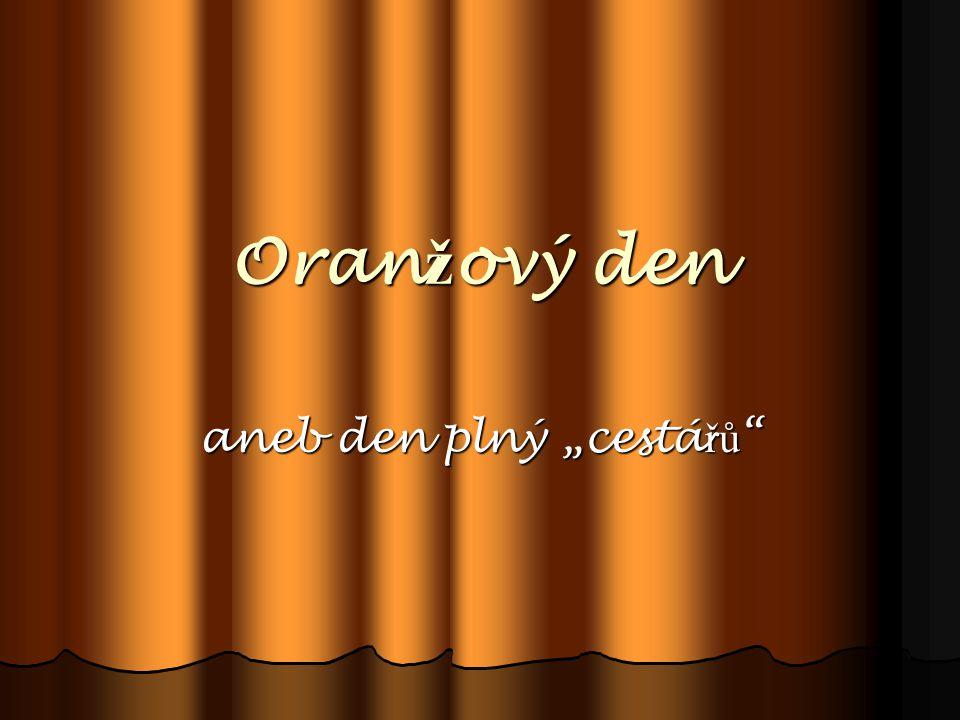 """Oran ž ový den aneb den plný """"cestá řů"""