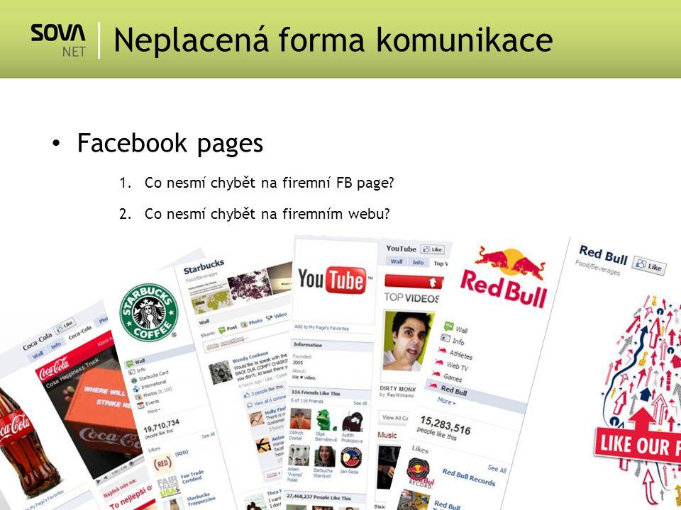 Neplacená forma komunikace Facebook pages 1.Co nesmí chybět na firemní FB page.